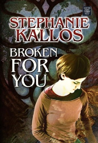 9781585479849: Broken for You (Platinum Readers Circle (Center Point))