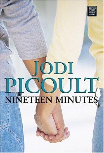 Nineteen Minutes (Center Point Platinum Fiction (Large: Picoult, Jodi