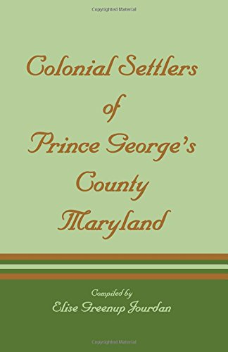 9781585490004: Colonial Settlers of Prince George's County, Maryland