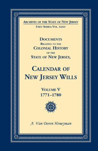 Documents Relating to the Colonial History of the State of New Jersey, First Series, Vol. XXXIV: ...