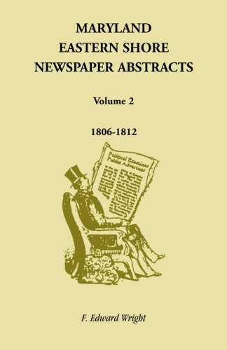 9781585490615: Maryland Eastern Shore Newspaper Abstracts, Volume 2: 1806-1812