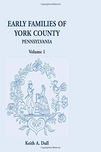 9781585490622: Early Families of York County, Pennsylvania (Volume 1)