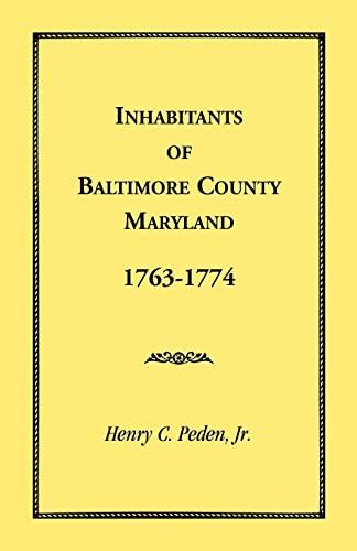 Inhabitants of Baltimore County, Maryland, 1763-1774: Peden, Henry C.