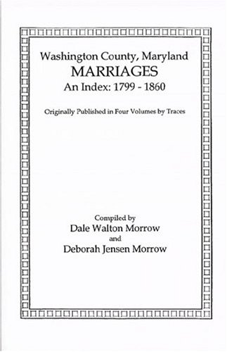 9781585491629: Marriages of Washington County, Maryland. An Index: 1799-1860