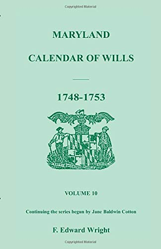 9781585491872: Maryland Calendar of Wills Volume 10: 1748-1753