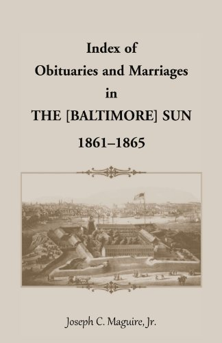 Index of Obituaries and Marriages of the [Baltimore] Sun, 1861-1865: Joseph C. Maguire Jr