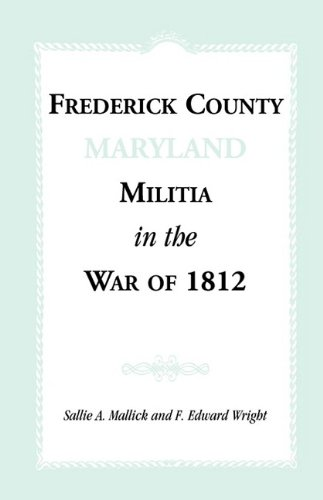 9781585492121: Frederick County [Maryland] Militia in the War of 1812