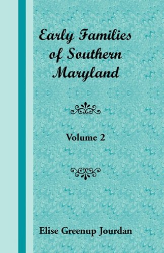 9781585492695: Early Families of Southern Maryland: Volume 2