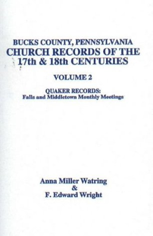 9781585492701: Bucks County, Pennsylvania Church Records of the 17th and 18th Centuries, Volume 2 Quaker Records: Falls and Middletown Monthly Meetings
