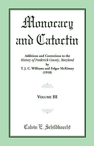 Monocacy and Catoctin, Volume 3: C E Schildknecht