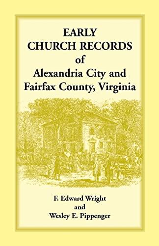 9781585493296: Early Church Record of Alexandria City and Fairfax County, Virginia
