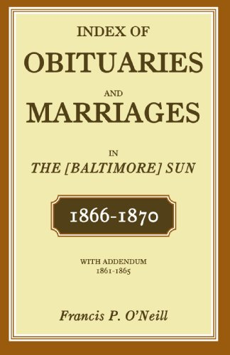 Index of Obituaries and Marriages in the: O'Neill, Francis P.