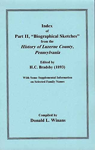 INDEX OF PART II BIOGRAPHICAL SKETCHES FROM THE HISTORY OF LUZERNE COUNTY, PENNSYLVANIA: Donald L. ...