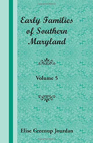 9781585493463: Early Families of Southern Maryland (Volume 5)