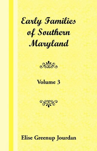 9781585493555: Early Families of Southern Maryland: Volume 3