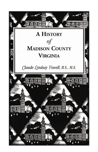 9781585493852: A History of Madison County, Virginia