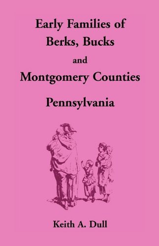 9781585494194: Early Families of Berks, Bucks and Montgomery Counties, Pennsylvania