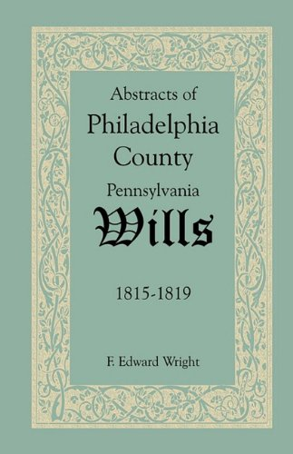 Abstracts of Philadelphia County Wills 1815-1819