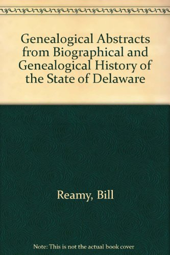 9781585494699: Genealogical Abstracts from Biographical and Genealogical History of the State of Delaware