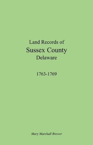 Land Records of Sussex County, Delaware 1763-1769