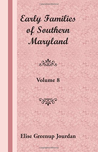 9781585495139: Early Families of Southern Maryland: Volume 8