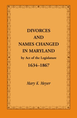 9781585495269: Divorces and Names Changed in Maryland by Act of the Legislature, 1634-1867