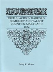 9781585495290: Free Blacks in Harford, Somerset, and Talbot counties, Maryland, 1832