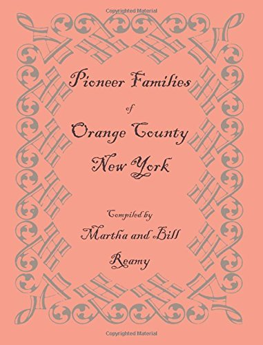 9781585496013: Pioneer Families of Orange County, New York