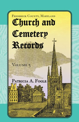 Frederick County, Maryland Church and Cemetery Records, Volume 5: Fogle, Patricia A.