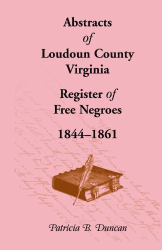 9781585496167: Abstracts of Loudoun County, Virginia Register of Free Negroes, 1844-1861