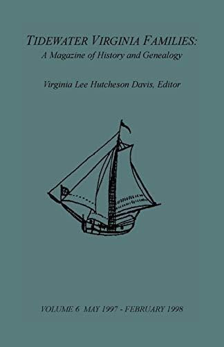 TIDEWATER VIRGINIA FAMILIES: A Magazine of History and Genealogy, Volume 6: Virginia Hutcheson ...