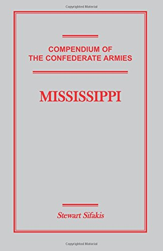 Compendium of the Confederate Armies: Mississippi: Stewart Sifakis