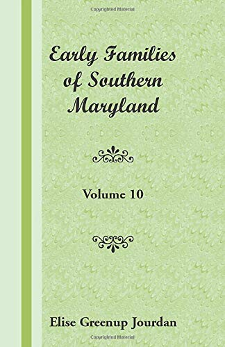 9781585497072: Early Families of Southern Maryland: Volume 10