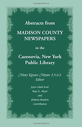 9781585497720: Abstracts from Madison County, New York, Newspapers in the Cazenovia Public Library