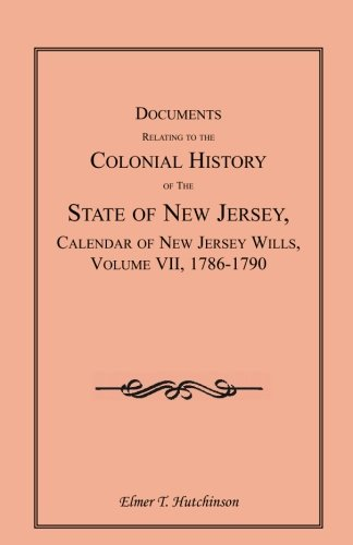 Documents Relating to the Colonial History of the State of New Jersey, First Series, Vol. XXXVI: ...