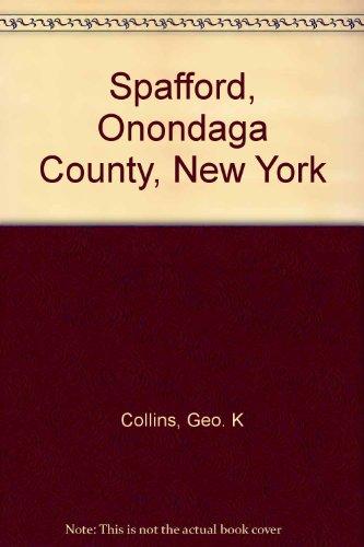 SPAFFORD, ONONDAGA COUNTY, NEW YORK: George Knapp Collins