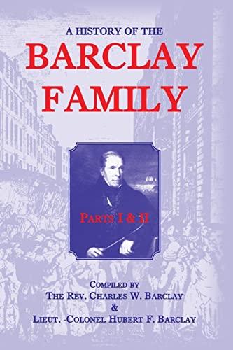 A HISTORY OF THE BARCLAY FAMILY, PARTS: Barclay, Rev. Charles