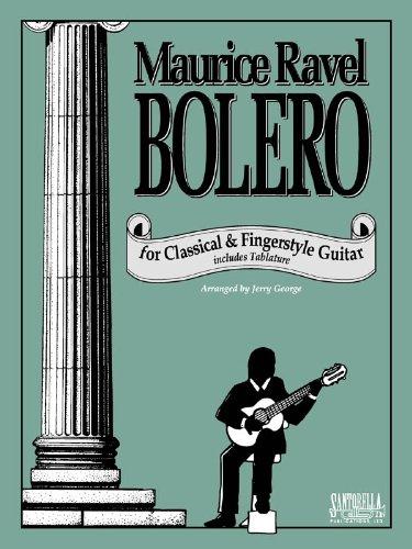 Ravel's Bolero For Classical Guitar: Jerry George