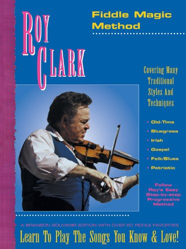 9781585602155: Roy Clark Fiddle Magic Method: Covering Many Traditional Styles and Techniques [A Branson Souvenir Edition w/over 50 Fiddle Favorites]