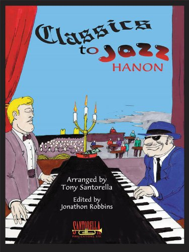 Classics to Jazz * Hanon: Jonathon Robbins