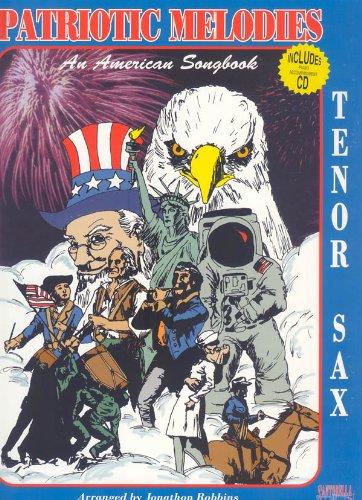 Patriotic Melodies for Tenor Sax with CD: Robbins, Jonathon