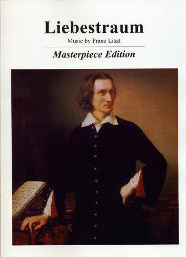 Liebestraum * Masterpiece Edition: Franz Liszt