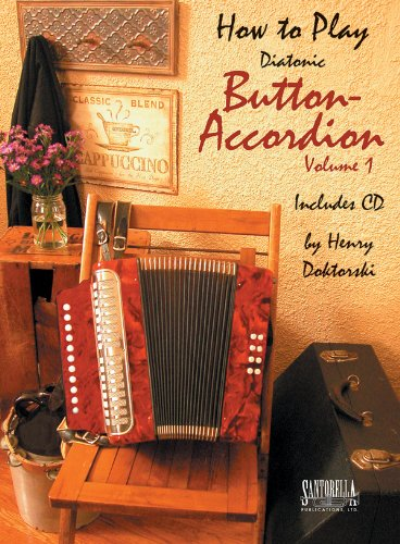 9781585606627: How To Play Diatonic Button Accordion, Vol. 1 (Book & CD)