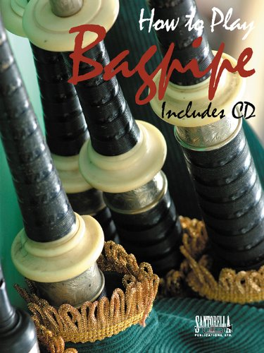 How To Play Bagpipe For Method & Songbook with CD: Santorella. Tony