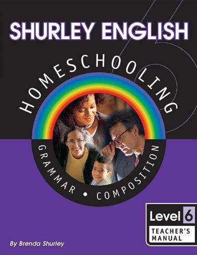 Shurley English Homeschooling: Level 6 Teacher's Manual: Shurley, Brenda