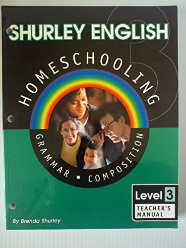 9781585610402: Shurley English Homeschooling Level 3: Grammar Composition: Teacher's Manual
