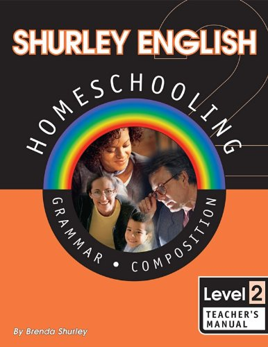 Shurley English Homeschooling: Grammar, Composition, Level 2: Teacher's Manual: Brenda Shurley