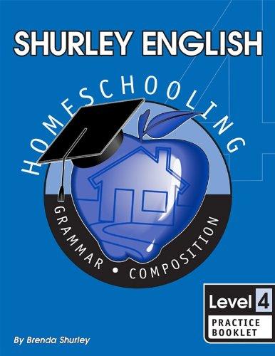 Shurley English Level 4, Practice Booklet: Home Schooling Edition: Brenda Shurley