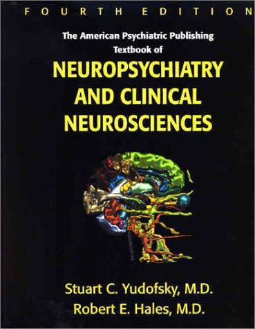 9781585620043: American Psychiatric Publishing Textbook of Neuropsychiatry and Clinical Neurosciences, Fourth Edition (American Psychiatric Press Textbook/ Neuropsychiatry)