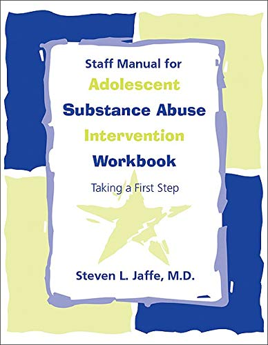 9781585620180: Staff Manual for Adolescent Substance Abuse Intervention: Taking a First Step